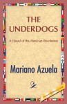 The Underdogs - Mariano Azuela, 1st World Publishing