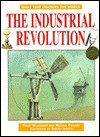 The Industrial Revolution (Ideas that changed the world) - Robert Ingpen, Philip Wilkinson, Michael Pollard