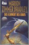 Das Schwert des Chaos - Marion Zimmer Bradley, Millea Kenin, Adrienne Martine-Barnes, Diana L. Paxson
