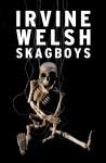 Skagboys - Irvine Welsh