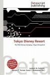 Tokyo Disney Resort - Lambert M. Surhone, Susan F. Marseken
