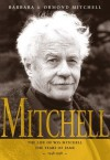 Mitchell:the Life of W.O. Mitchell: the Years of Fame, 1948-1998 - Ormond Mitchell, Barbara Mitchell