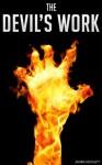The Devil's Work: One HELL of a Detective Novel! (Crime Fiction Books) - James Howlett