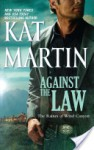 Against the Law (The Raines of Wind Canyon, #3) - Kat Martin