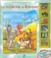 Los Musicos De Bremen/ The Town Musicians of Bremen (Spanish Edition) - Equipo Editorial