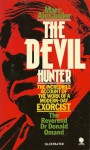 The devil hunter: an account of the work of exorcist extraordinary the Reverend Dr Donald Omand - Marc Alexander, Colin Wilson, Peter Mumford