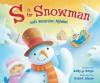 S Is for Snowman: God's Wintertime Alphabet - Kathy-Jo Wargin, Richard G. Johnson