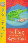 The Frog Who Dreamed She Was An Opera Singer - Jackie Kay