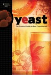 Yeast: The Practical Guide to Beer Fermentation (Brewing Elements) - Chris White, Jamil Zainasheff