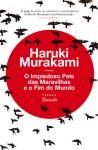 O Impiedoso País das Maravilhas e o Fim do Mundo - Haruki Murakami, Maria João Lourenço, Maria João da Rocha Afonso