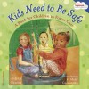 Kids Need to Be Safe: A Book for Children in Foster Care - Julie Nelson
