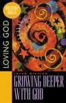 Growing Deeper with God: Loving God - Susan Nikaido, Jennifer Hatmaker