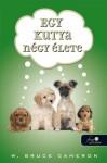 Egy kutya négy élete - W. Bruce Cameron