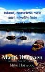 Island, Nameless Rock =: Saari, Nimetn Luoto - Martti Hynynen, Jan Fortune-Wood, Mike Horwood