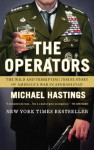 The Operators: The Wild and Terrifying Inside Story of America's War in Afghanistan - Michael Hastings