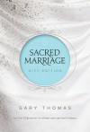 Sacred Marriage Gift Edition - Gary L. Thomas