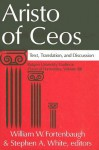 Aristo of Ceos: Text, Translation, and Discussion - William W. Fortenbaugh, Stephen A. White