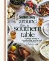Around the Southern Table: Coming home to comforting meals and treasured memories - Rebecca Lang