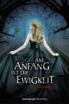 Am Anfang ist die Ewigkeit (German Edition) - Trinity Faegen, Leo Strohm