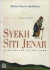 Syekh Siti Jenar: Pergumulan Islam-Jawa - Abdul Munir Mulkhan, Mohamad Sobary