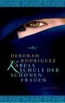 Kabuls Schule Der Schönen Frauen - Deborah Rodriguez, Charlotte Breuer, Norbert Möllemann