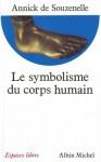 Le Symbolisme Du Corps Humain - Annick De Souzenelle