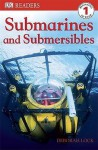 Submarines And Submersibles (Dk Readers Level 1) - Deborah Lock