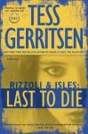 Last to Die: A Rizzoli & Isles Novel - Tess Gerritsen