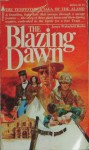 The Blazing Dawn - James Wakefield Burke