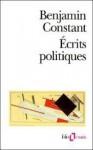 Écrits Politiques (French Edition) - Benjamin Constant, Marcel Gauchet