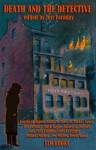 Death and the Detective - Jess Faraday, Sarah M. Chen, Gay Toltl Kinman, Leonard August