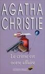 Le Crime Est Notre Affaire - Agatha Christie