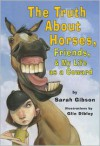 The Truth about Horses, Friends, & My Life as a Coward - Sarah Gibson