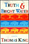 Truth & Bright Water - Thomas King