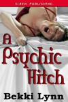 A Psychic Hitch - Bekki Lynn