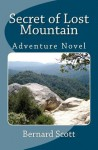 Secret of Lost Mountain: A Tale for Imaginations of All Ages - Bernard Scott