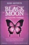 Black moon. Il gioco del vampiro - Keri Arthur, Stefania Di Natale