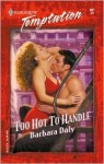 Too Hot to Handle - Barbara Daly