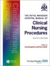 The Royal Marsden Hospital Manual of Clinical Nursing Procedures - Lisa Dougherty, Sara Lister