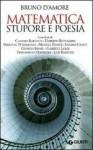 Matematica, stupore e poesia - Bruno D'Amore, Claudio Bartocci
