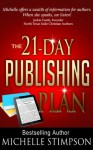 The 21-Day Publishing Plan: From First Draft to First Sale in Three Weeks or Less! - Michelle Stimpson, Michelle Chester