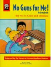 No Guns for Me!: Activity Book : Say No to Guns and Violence (It's O.K.) - Q.L. Pearce, Larry Nolte