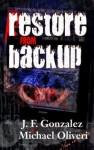 Restore From Backup - J.F. Gonzalez, Michael Oliveri