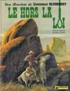 Blueberry, Tome 16: Le Hors La Loi - Jean-Michel Charlier, Jean Giraud