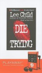 Die Trying - Dick Hill, Lee Child