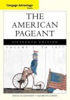 Cengage Advantage Books: The American Pageant, Volume 1: To 1877 - David Kennedy, Lizabeth Cohen