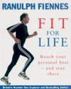 Fit for Life: Reach Your Personal Best - And Stay There - Ranulph Fiennes