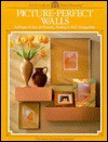 Picture Perfect Walls: Techniques & Ideas for Framing, Matting & Wall Arrangements - Home Decorating Institute, Cy Decosse Inc., Mike Parker, Mark Macemon, cathleen shannon