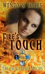 Fire's Touch - Wendy S. Hales