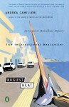 August Heat: An Inspector Montalbano Mystery - Andrea Camilleri, Grover Gardner
